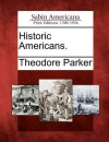 Historic Americans. - Theodore Parker