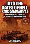 Into the Gates of Hell - Stug Command '41 - Bob Carruthers, Sinclair McLay, Mark Farr