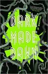 Dark Made Dawn - J.P. Smythe