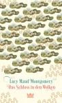 Das Schloss in den Wolken - Nadine Püschel, Maud Montgomery Lucy Maud Montgomery