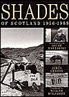 Shades Of Scotland 1956-1988 - James Grassie, Oscar Marzaroli, William McIlvanney
