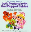 Let's Pretend with the Muppet Babies - Manhar Chauhan