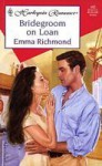 Bridegroom on Loan - Emma Richmond