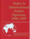 Index to International Public Opinion, 1996-1997 - Elizabeth Hann Hastings, Philip K. Hastings