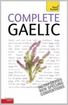 Complete Gaelic Beginner to Intermediate Course: Learn to Read, Write, Speak and Understand a New Language with Teach Yourself - Boyd Robertson, Iain Taylor
