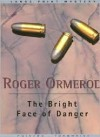 The Bright Face of Danger - Roger Ormerod