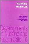 Nurses Manage: Issues of Nurses and Management in the General Hospital - Carol Hawley, Jane Robinson, Meg Bond, Carol Hawley