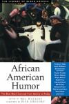 African American Humor: The Best Black Comedy from Slavery to Today - Mel Watkins, Mel Watkins