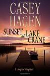 Sunset At Lake Crane (The Livingston Valley Series) (Volume 1) - Casey Hagen