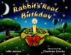 Rabbit's Real Birthday - Julia Jarman