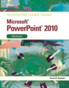 Illustrated Course Guide: Microsoft Powerpointi 2010 Advanced - David W. Beskeen