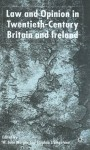 Law and Opinion in Twentieth Century Britain and Ireland - Judith K. Lennox, Stephen Livingstone, Judith K. Lennox