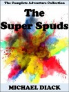 The Super Spuds: The Complete Adventure Collection - Michael Diack
