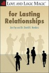 Love and Logic Magic for Lasting Relationships - Jim Fay, David Hawkins