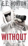 WITHOUT II: The Fall - E.E. Borton