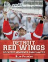Detroit Red Wings: Greatest Moments and Players - Stan Fischler