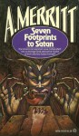 Seven Footprints to Satan - A. Merritt