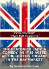 The platonick lady. A comedy. As it is acted at the Queens Theatre in the Hay-Market - Susanna Centlivre, Eternity Ebooks