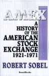 Amex: A History Of The American Stock Exchange 1921 1971 - Robert Sobel