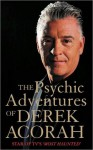 The Psychic Adventures of Derek Acorah: Star of TV's 'Most Haunted' - Derek Acorah