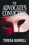 The Advocate's Conviction (The Advocate Series Book 3) - Teresa Burrell