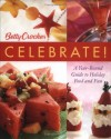 Betty Crocker Celebrate!: A Year-Round Guide to Holiday Food and Fun - Betty Crocker