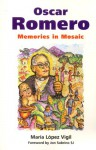 Romero: Memories in Mosaic - Maria Lopez Vigil