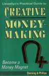 The Llewellyn Practical Guide to Creative Moneymaking: Become a Money Magnet - Melita Denning, Osborne Phillips
