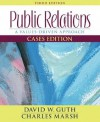 Public Relations: A Values-Driven Approach - David W. Guth, Charles Marsh