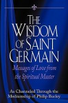 The Wisdom of Saint Germain - St. Germain, Philip Burley