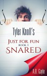 Tyler Knoll's Just For Fun: Book One: Snared - A.B. Gayle