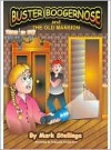 Buster Boogernose and the Old Mansion - Mark Stellinga