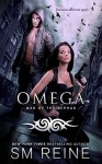 Omega: An Urban Fantasy Novel (War of the Alphas Book 1) - SM Reine