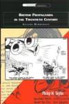 British Propaganda in the Twentieth Century: Selling Democracy - Philip M. Taylor