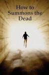 How to Summons the Dead - Kuriakos