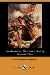 Ten American Girls From History (Illustrated Edition) (Dodo Press) - Kate Dickinson Sweetser, George Williams