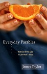 Everyday Parables: Learnings from Life - James Taylor