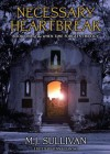 Necessary Heartbreak: Book One of the When Time Forgets Trilogy - Michael John Sullivan