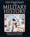 The Timechart Of Military History: 3000 B.C. To The Present (Time Charts) - David G. Chandler