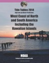 Tide Tables 2014: West Coast of North and South America Including Hawaii: High and Low Water Predictions - NOAA