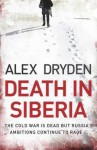 Death in Siberia - Alex Dryden