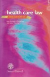 Health Care Law: Text, Cases, and Materials - Jean V. McHale, John Murphy, Marie Fox