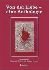 Von der Liebe - eine Anthologie - Manfred Wrobel, Sabine Fenner