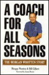 A Coach for All Seasons: The Morgan Wootten Story - Morgan Wootten, Bill Gilbert