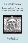 Brownshirt Princess: A Study of the Nazi Conscience - Lionel Gossman