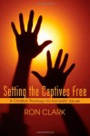 Setting the Captives Free: A Christian Theology for Domestic Violence - Ron Clark