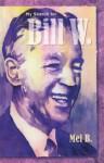 My Search for Bill W - Mel B.