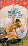 Mills & Boon : The Bachelor And The Baby Wish - Kate Freiman