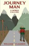 Journey Man: A World Calling - William Claassen