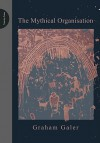 The Mythical Organisation - Graham Galer, Betty Sue Flowers